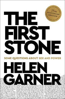 The First Stone: 25th Anniversary Edition by Helen Garner