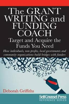 The Grant Writing and Funding Coach by Deborah Griffiths