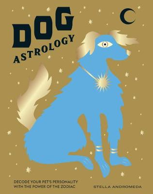 Dog Astrology: Decode your pet's personality with the power of the zodiac book