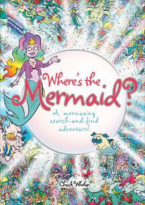 Where's the Mermaid by Chuck Whelon