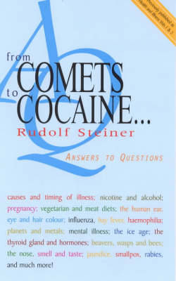From Comets to Cocaine... by Rudolf Steiner