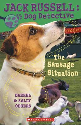 Jack Russell Dog Detective: # 6 Sausage Situation by Sally Odgers