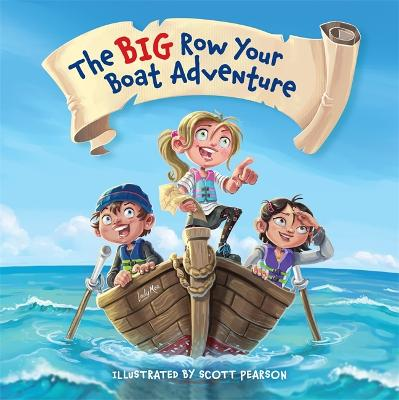 The Big Row Your Boat Adventure by Scott Pearson
