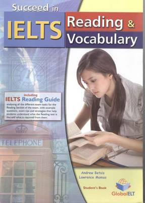 Succeed in IELTS - Reading & Vocabulary - Student's Book with IELTS Reading Guide by Andrew Betsis