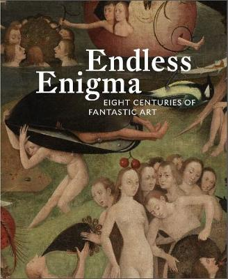 Endless Enigma: Eight Centuries of Fantastic Art by Nicholas Hall