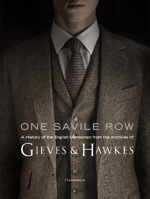 One Savile Row: History of the English Gentleman book