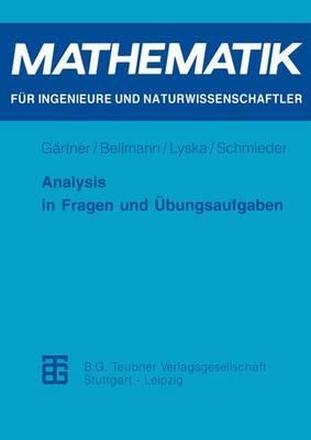 Analysis in Fragen Und Ubungsaufgaben by Karl-Heinz Gartner