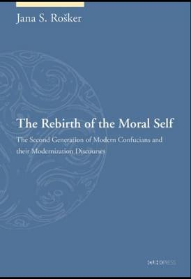 Rebirth of the Moral Self by Jana S. Rosker