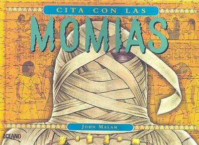 Cita Con Las Momias by John Malam