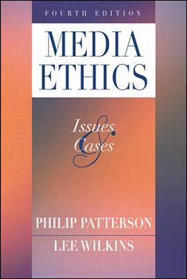 Media Ethics by Lee Wilkins
