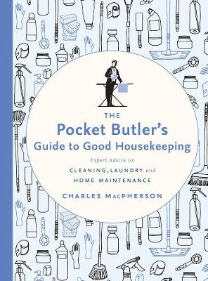 The Pocket Butler's Guide To Good Housekeeping by Charles MacPherson
