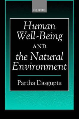 Human Well-Being and the Natural Environment by Partha Dasgupta