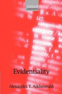 Evidentiality by Alexandra Y. Aikhenvald