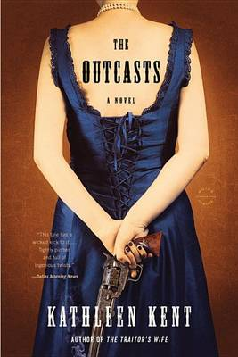 The Outcasts by Kathleen Kent