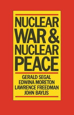 Nuclear War and Nuclear Peace by Gerald Segal