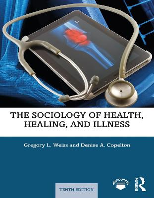 The The Sociology of Health, Healing, and Illness by Gregory L. Weiss
