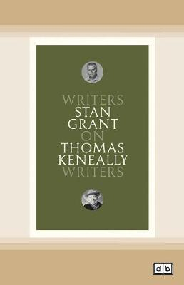 On Thomas Keneally: Writers on Writers by Stan Grant