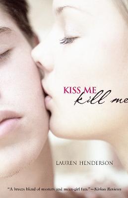 Kiss Me Kill Me by Lauren Henderson