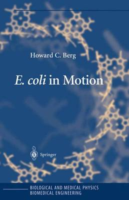 E. coli in Motion by Howard C. Berg