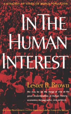 In the Human Interest: A Strategy to Stabilize World Population by Lester R. Brown