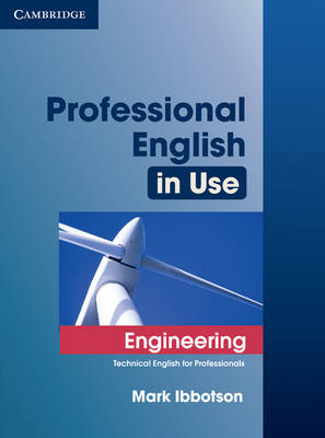 Professional English in Use Engineering with Answers by Mark Ibbotson