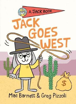 Jack Goes West by Mac Barnett