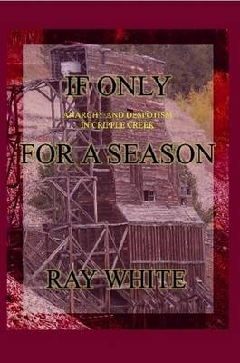 If Only For a Season by Ray White