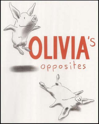 Olivia's Opposites by Ian Falconer