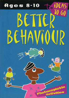 Better Behaviour: Ages 8-10: Photocopiable Activities by Helen McGrath