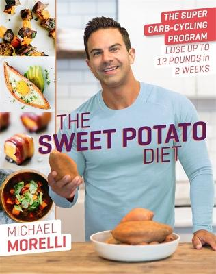 The Sweet Potato Diet by Michael Morelli
