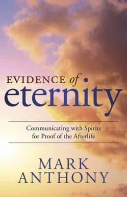 Evidence of Eternity by Mark Anthony