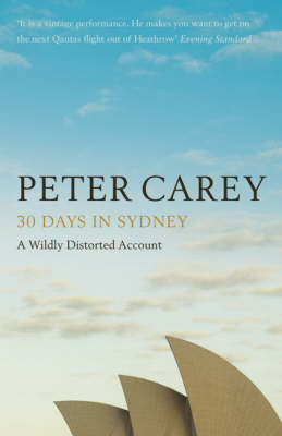 30 Days in Sydney: The Writer and the City by Peter Carey