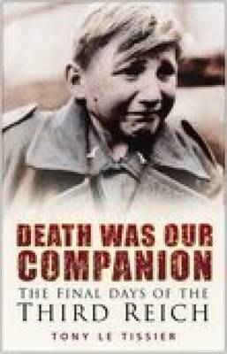 Death Was Our Companion by Tony Tissier