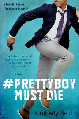 Prettyboy Must Die by Kimberly Reid