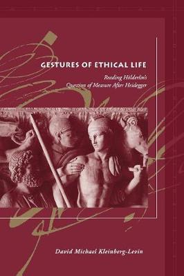Gestures of Ethical Life by David Michael Kleinberg-Levin
