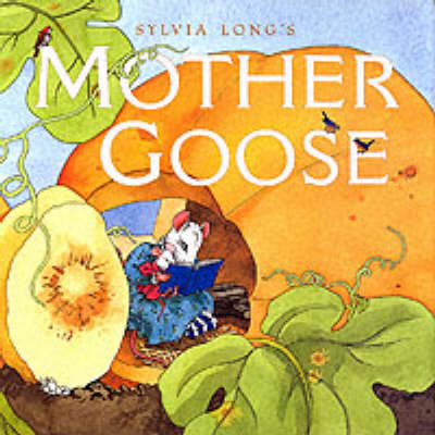 Sylvia Longs Mother Goose by Sylvia Long