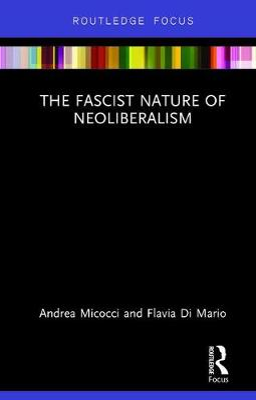 Fascist Nature of Neoliberalism book