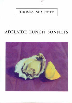 Adelaide Lunch Sonnets by Thomas Shapcott