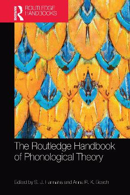 The The Routledge Handbook of Phonological Theory by S. J. Hannahs