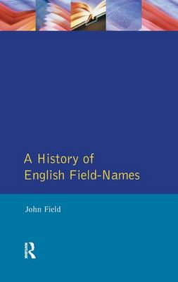 A History of English Field Names by John Field