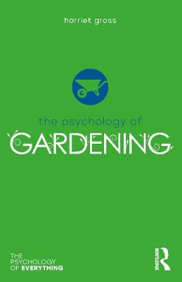 The Psychology of Gardening by Harriet Gross