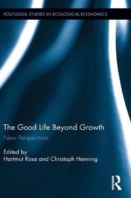 Good Life Beyond Growth by Hartmut Rosa