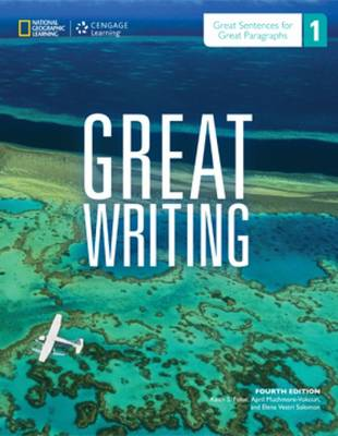 Great Writing 1: Great Sentences for Great Paragraphs - Student Book by Keith Folse