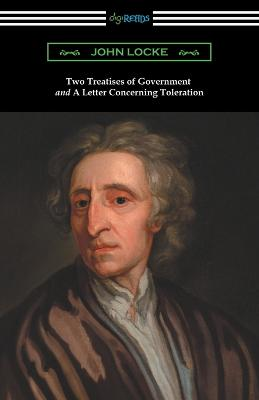 Two Treatises of Government and a Letter Concerning Toleration (with an Introduction by Henry Morley) by John Locke
