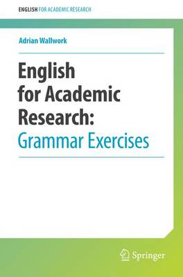 English for Academic Research: Grammar Exercises by Adrian Wallwork