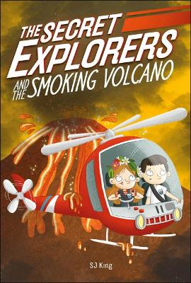 The Secret Explorers and the Smoking Volcano by SJ King