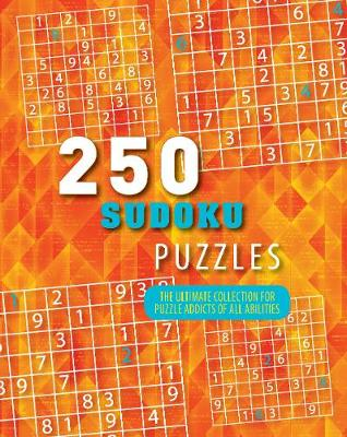 250 Sudoku Puzzles: The Ultimate Collection for Puzzle Addicts of All Abilities by Parragon Books Ltd