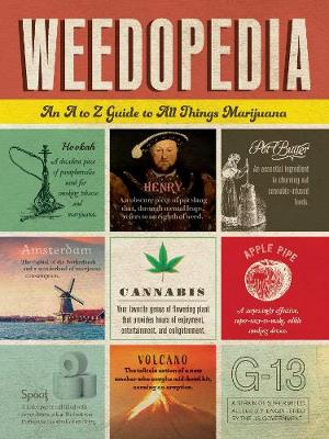 Weedopedia: An A to Z Guide to All Things Marijuana by Adams Media