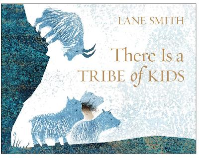 There Is a Tribe of Kids by Lane Smith