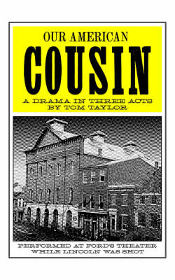 Our American Cousin by Tom Taylor